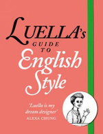 Luella's Guide to English Style - Luella Bartley