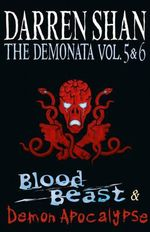 Blood Beast / Demon Apocalypse : Demonata Books 5 & 6 - Darren Shan