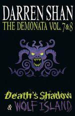 Death's Shadow / Wolf Island : Demonata Books 7 & 8 - Darren Shan