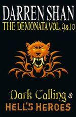Dark Calling / Hell's Heroes : Demonata Books 9 & 10 - Darren Shan