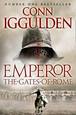 The Gates of Rome : Emperor Ser. - Conn Iggulden