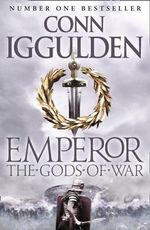 The Gods of War : Emperor Ser. - Conn Iggulden