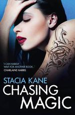Chasing Magic : Book Four of The Downside Ghosts Series - Stacia Kane