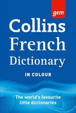 Collins GEM French Dictionary : Collins GEM - Collins Dictionaries