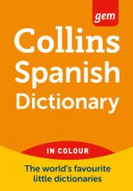 Collins GEM Spanish Dictionary : Collins GEM - Collins Dictionaries