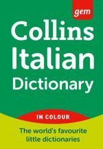 Collins GEM Italian Dictionary : Collins GEM - Collins Dictionaries