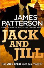 Jack and Jill : Alex Cross : Book 3 - James Patterson