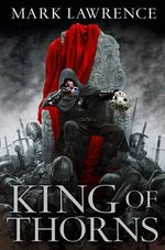 King of Thorns : Broken Empire: Book 2 - Mark Lawrence