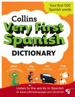Collins Very First Spanish Dictionary (Collins First) : Collins First