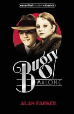 Bugsy Malone : Bugsy Malone - Alan Parker