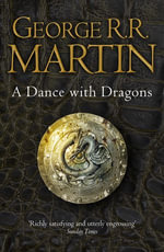 A Dance With Dragons (Complete Edition) : A Song of Ice and Fire Series: Book 5 - George R. R. Martin