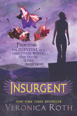 Insurgent : Divergent Series : Book 2 - Veronica Roth