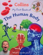 My First Book Of The Human Body : What's Inside You? - Jen Green