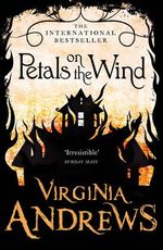 Petals on the Wind : Flowers in the Attic - Virginia Andrews
