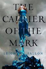 The Carrier of the Mark - Leigh Fallon