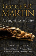 A Game of Thrones : The Story Continues Books 1-4: A Game of Thrones, A Clash of Kings, A Storm of Swords, A Feast for Crows (A Song of Ice and Fire) - George R. R. Martin