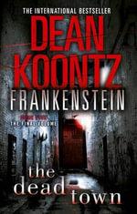 The Dead Town : Dean Koontz's Frankenstein - Dean Koontz