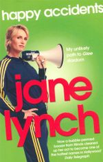Happy Accidents : How Sue Sylvester really sees it! - Jane Lynch