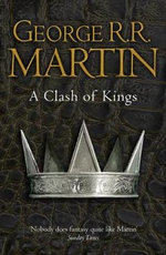 A Clash of Kings : Book 2 of A Song of Ice and Fire - George R. R. Martin