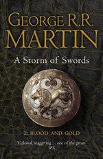 A Storm of Swords : Blood and Gold : Book 3 Part 2 of a Song of Ice and Fire - George R. R. Martin