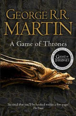 A Game of Thrones : Book 1 of A Song of Ice and Fire - George R. R. Martin