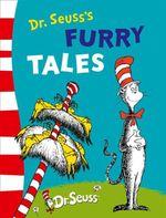 Dr. Seuss's Furry Tales - Dr. Seuss