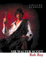Rob Roy : Collins Classics - Sir Walter Scott