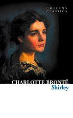 Shirley : Collins Classics - Charlotte Bronte