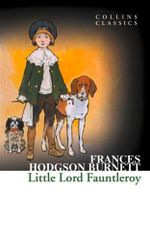 Little Lord Fauntleroy : Collins Classics - Frances Hodgson Burnett