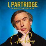 I, Partridge : We Need to Talk About Alan - Alan Partridge