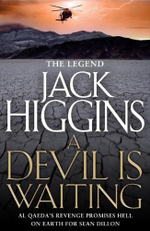 A Devil Is Waiting : Sean Dillon Series - Jack Higgins