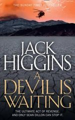 A Devil is Waiting : Sean Dillon Series - Jack Higgins