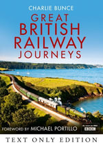 Great British Railway Journeys Text Only - Charlie Bunce