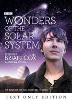 Wonders of the Solar System Text Only - Professor Brian Cox