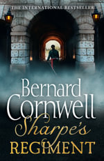 Sharpe's Regiment : The Invasion of France, June to November 1813 - Bernard Cornwell