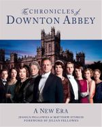 The Chronicles of Downton Abbey : (Official TV Tie-in) Book 2 - Jessica Fellowes