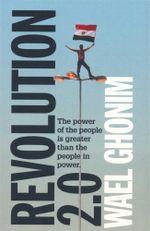 Revolution 2.0 - Wael Ghonim