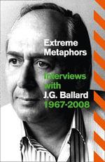 Extreme Metaphors - J. G. Ballard