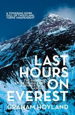 Last Hours on Everest : The Gripping Story of Mallory and Irvine's Fatal Ascent - Graham Hoyland