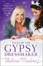 Tales of the Gypsy Dressmaker - Thelma Madine