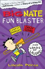 Big Nate Fun Blaster - Lincoln Peirce