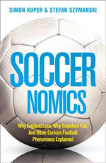 Soccernomics : Why England Loses, Why Spain, Germany, and Brazil ... - Simon Kuper