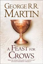 A Feast for Crows : Book 4 of A Song of Ice and Fire - George R. R. Martin