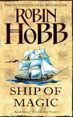 Ship of Magic : The Liveship Traders Series : Book 1 - Robin Hobb