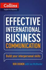 Collins Effective International Business Communication : A Guide for Business and the Professions - Bob Dignen