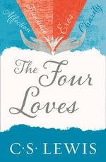 The Four Loves - C. S. Lewis