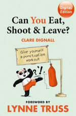 Can You Eat, Shoot & Leave? (Workbook) - Clare Dignall