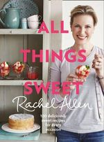 All Things Sweet - Rachel Allen