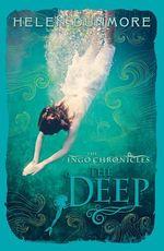 The Ingo Chronicles : The Deep - Helen Dunmore