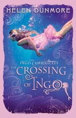 The Ingo Chronicles : The Crossing of Ingo - Helen Dunmore